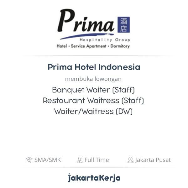 Lowongan Kerja Banquet Waiter Staff Restaurant Waitress Staff Waiter Waitress Dw Di Prima Hotel Indonesia Jakartakerja