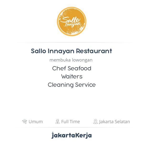 Lowongan Kerja Chef Seafood Waiters Cleaning Service Di Sallo Innayan Restaurant Jakartakerja