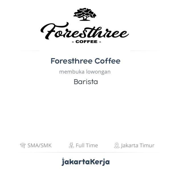 Lowongan Kerja Barista Di Foresthree Coffee Jakartakerja
