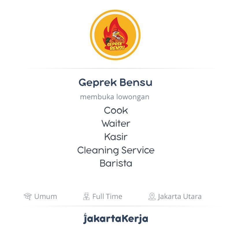 Lowongan Kerja Cook Waiter Kasir Cleaning Service Barista Di Geprek Bensu Jakartakerja