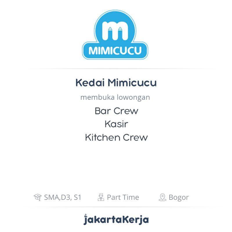 Lowongan Kerja Bar Crew Kasir Kitchen Crew Di Kedai Mimicucu Jakartakerja