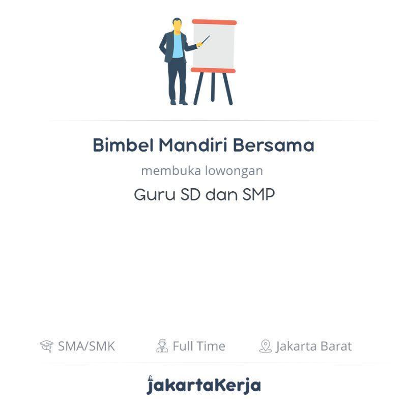 Lowongan Kerja Guru Sd Dan Smp Di Bimbel Mandiri Bersama Jakartakerja