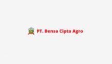 Lowongan Kerja Sales di PT. Bensa Cipta Agro - Luar Jakarta